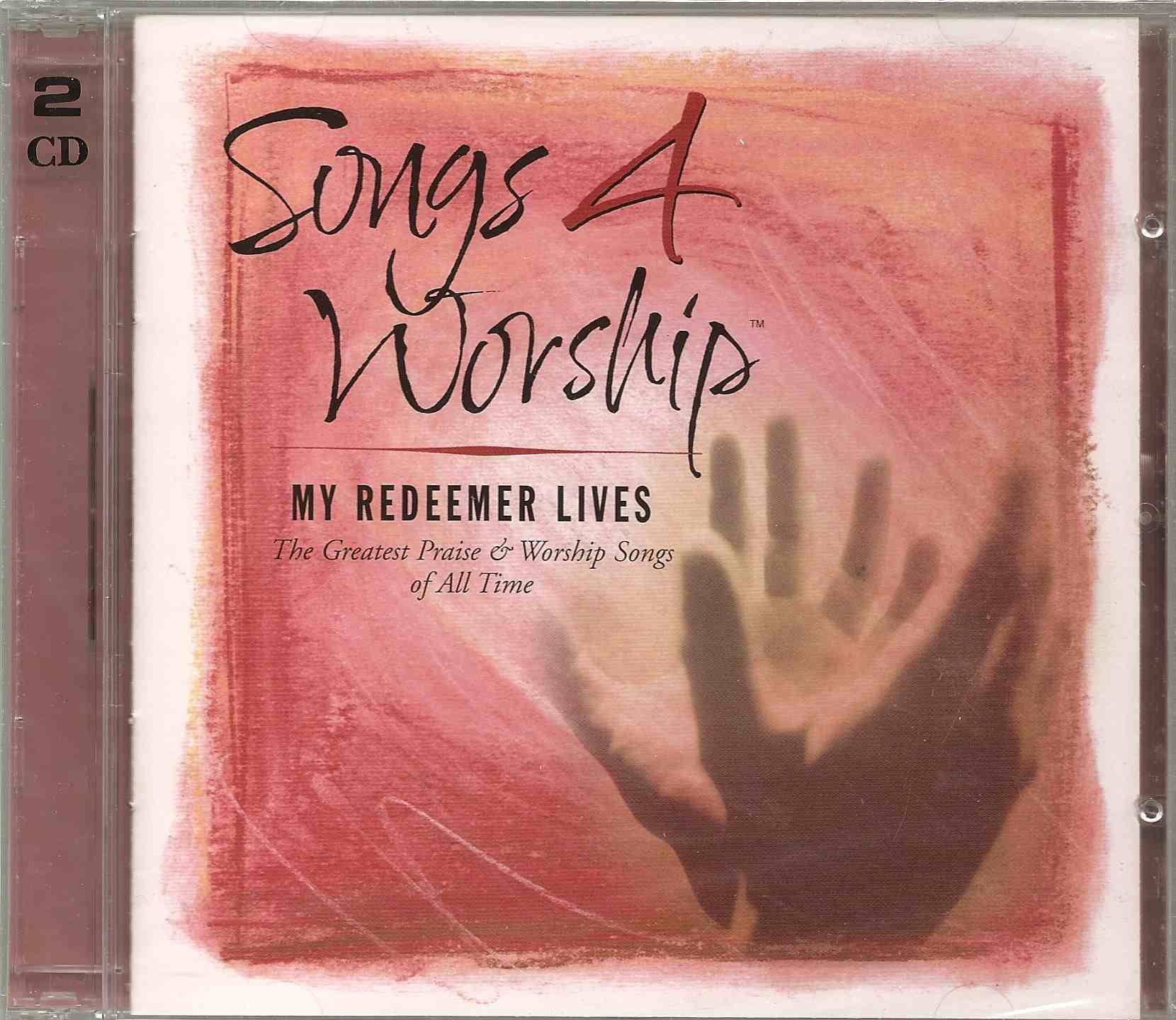 Songs 4 Worship My Redeemer Lives